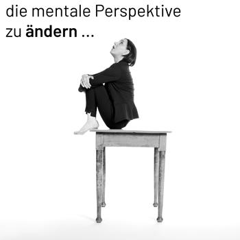 die mentale Perspektive ändern